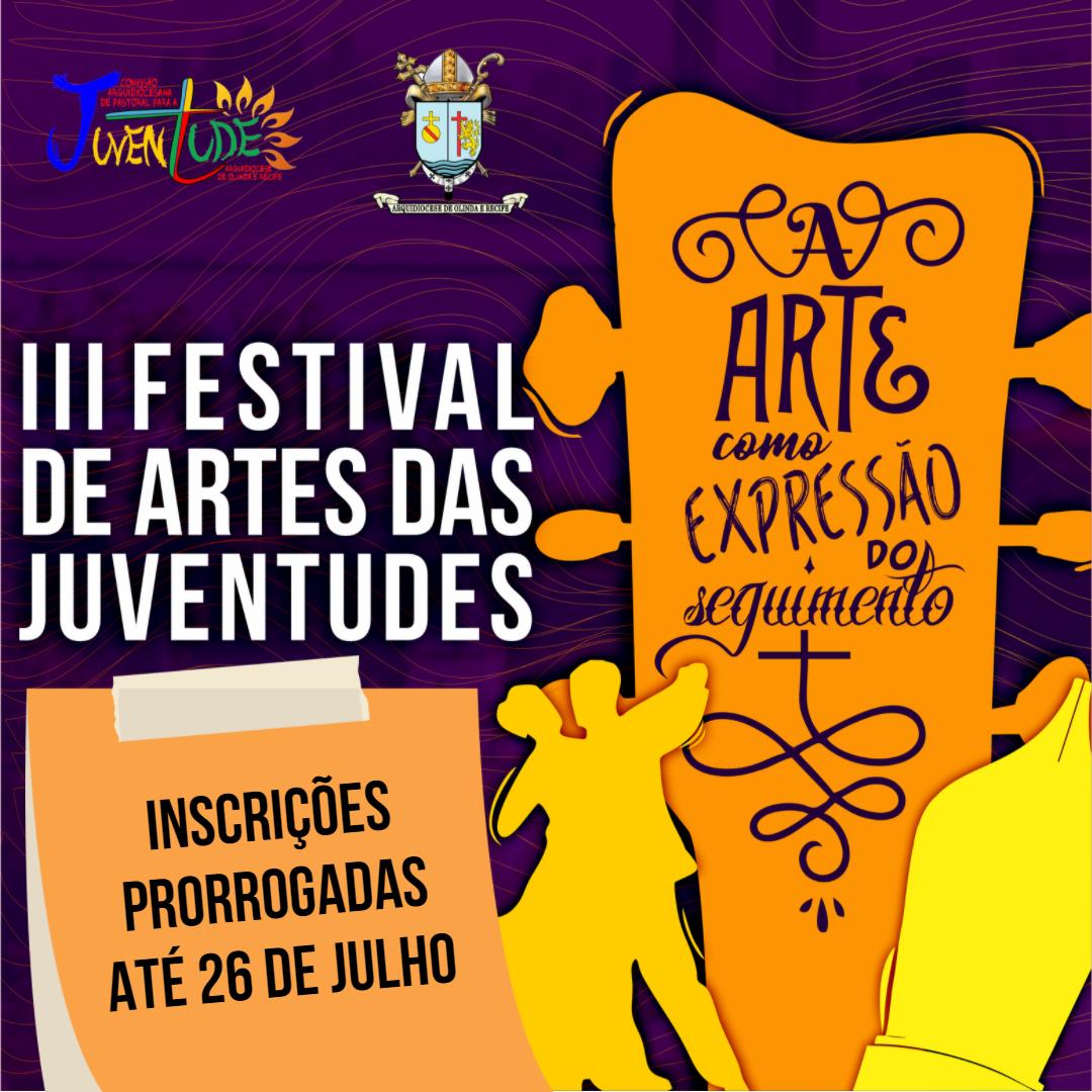 INSCRIÇÕES PARA O III FESTIVAL DE ARTES DAS JUVENTUDES É PRORROGADA